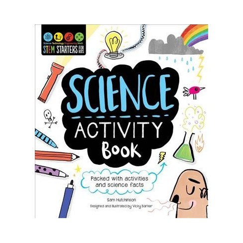 Stem Starters for Kids Science Activity Book - by  Sam Hutchinson (Paperback) - image 1 of 1