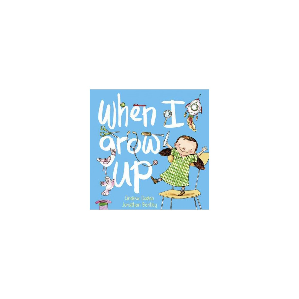 When I Grow Up (School And Library) (Andrew Daddo)