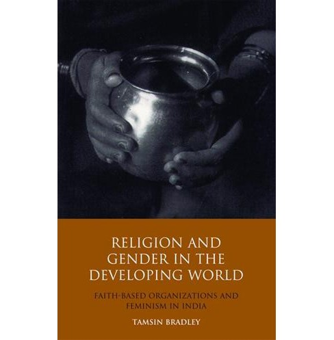 Religion and Gender in the Developing World : Faith-Based Organizations and Feminism in India - New - image 1 of 1