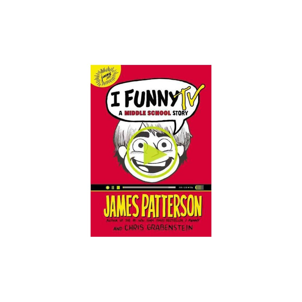 I Funny TV : A Middle School Story: Includes Pdf (Unabridged) (CD/Spoken Word) (James Patterson)