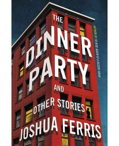 Dinner Party : and Other Stories -  Unabridged by Joshua Ferris (CD/Spoken Word) - image 1 of 1