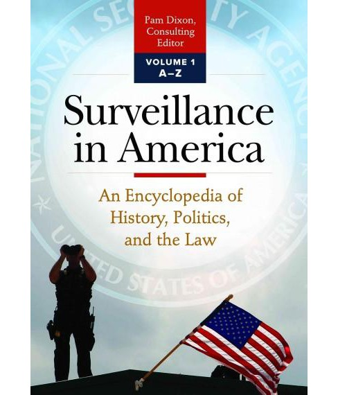 Surveillance in America : An Encyclopedia of History, Politics, and the Law (Hardcover) - image 1 of 1