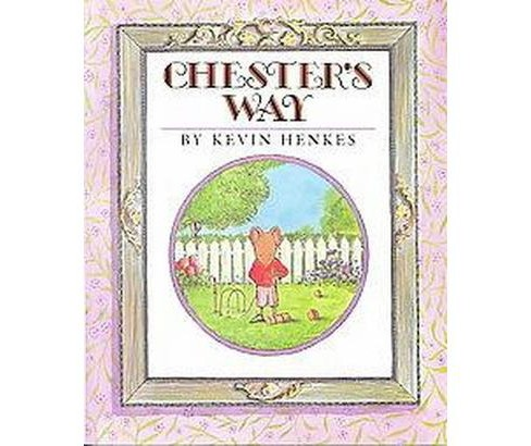 Chester's Way (Hardcover) (Kevin Henkes) - image 1 of 1