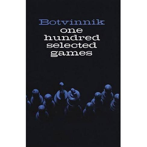 One Hundred Selected Games - (Dover Chess) by  Mikhail Botvinnik (Paperback) - image 1 of 1