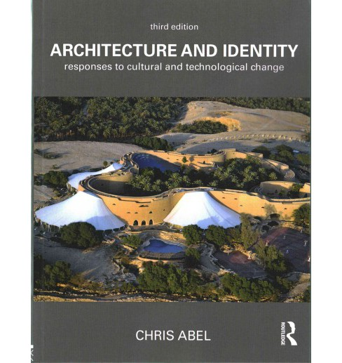 Architecture and Identity : Responses to Cultural and Technological Change (Paperback) (Chris Abel) - image 1 of 1