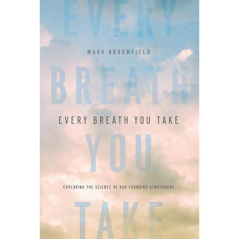 Every Breath You Take - by  Mark Broomfield (Hardcover) - image 1 of 1