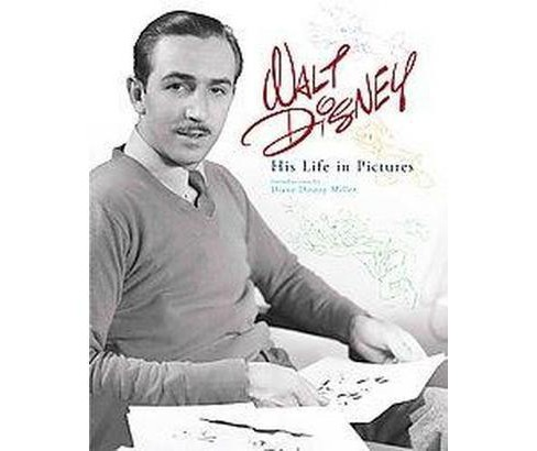 Walt Disney : His Life in Pictures (School And Library) - image 1 of 1