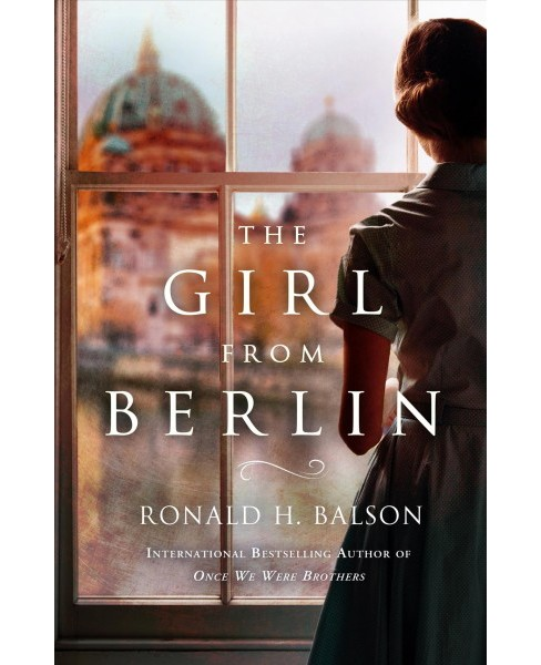 Girl from Berlin -  by Ronald H. Balson (Hardcover) - image 1 of 1