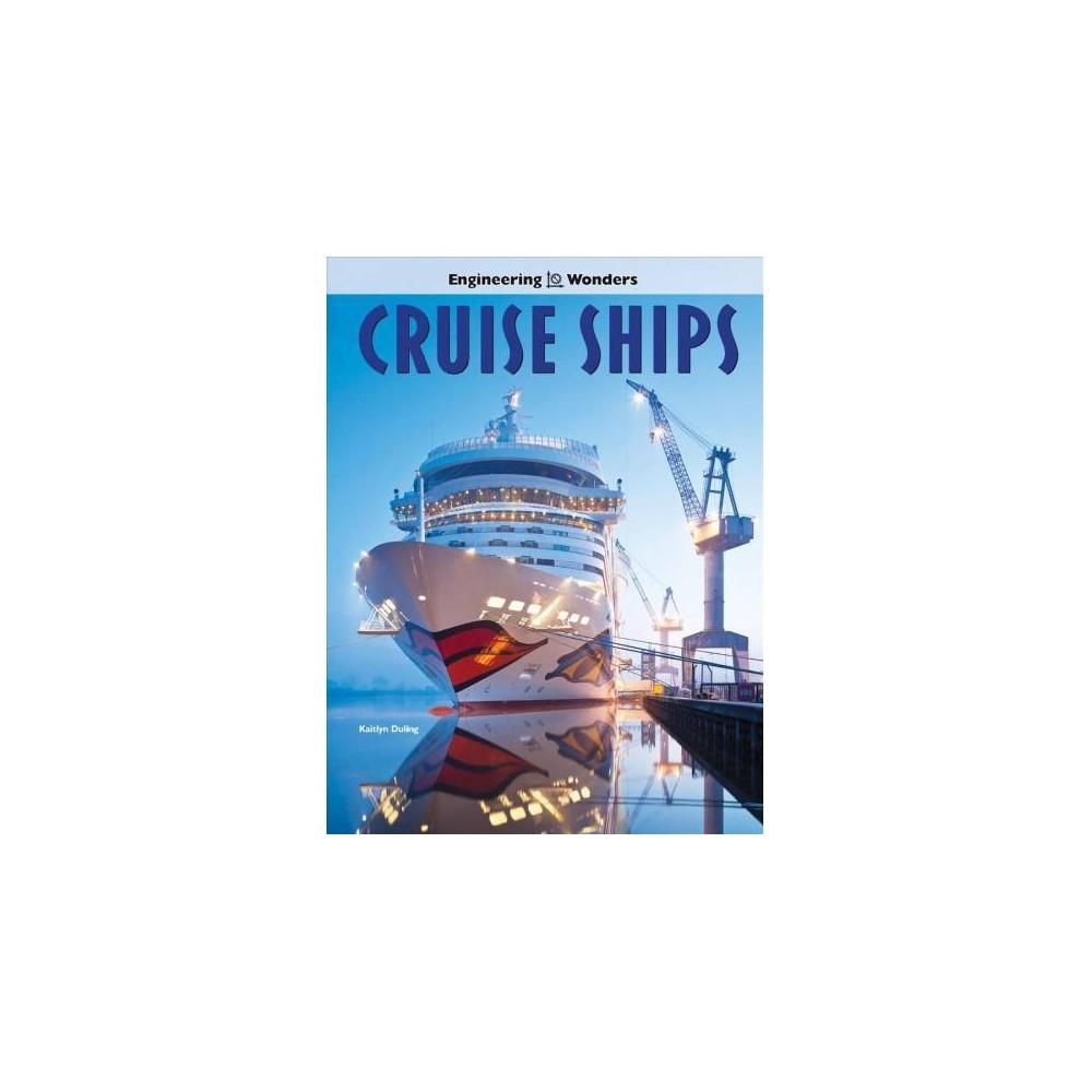 Cruise Ships - (Engineering Wonders) by Kaitlyn Duling (Paperback)