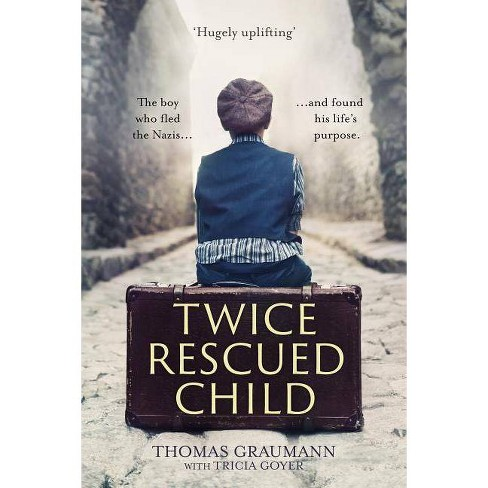 Twice-Rescued Child - by  Thomas Graumann (Paperback) - image 1 of 1