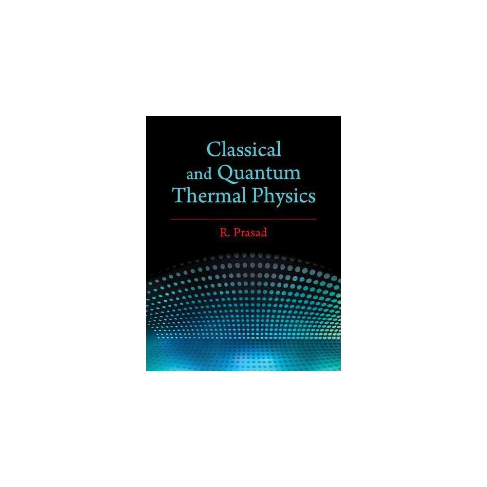 Classical and Quantum Thermal Physics (Hardcover) (R. Prasad)