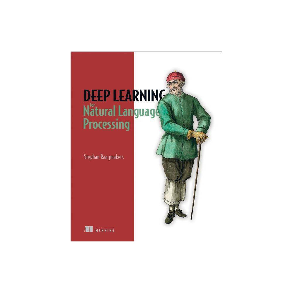 Deep Learning for Natural Language Processing - by Stephan Raaijmakers (Paperback)