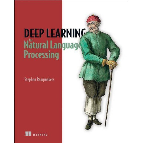 Deep Learning for Natural Language Processing - by  Stephan Raaijmakers (Paperback) - image 1 of 1