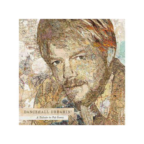 Various - Dancehall Dreamin': A Tribute To Pat Green (CD) - image 1 of 1