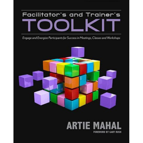 Facilitator's and Trainer's Toolkit - by  Artie Mahal (Paperback) - image 1 of 1