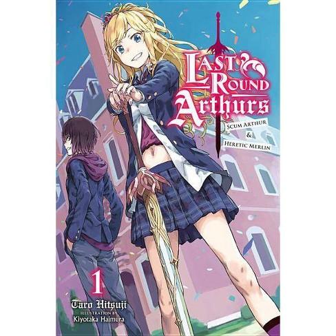 Last Round Arthurs: Scum Arthur & Heretic Merlin, Vol. 1 (Light Novel) - by  Taro Hitsuji (Paperback) - image 1 of 1