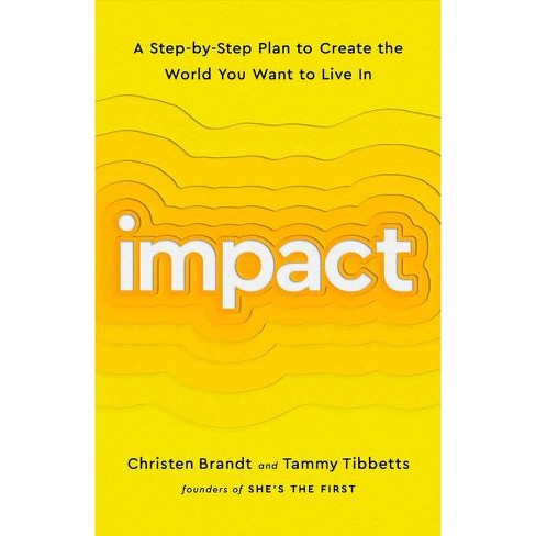 Impact - by  Christen Brandt & Tammy Tibbetts (Hardcover) - image 1 of 1