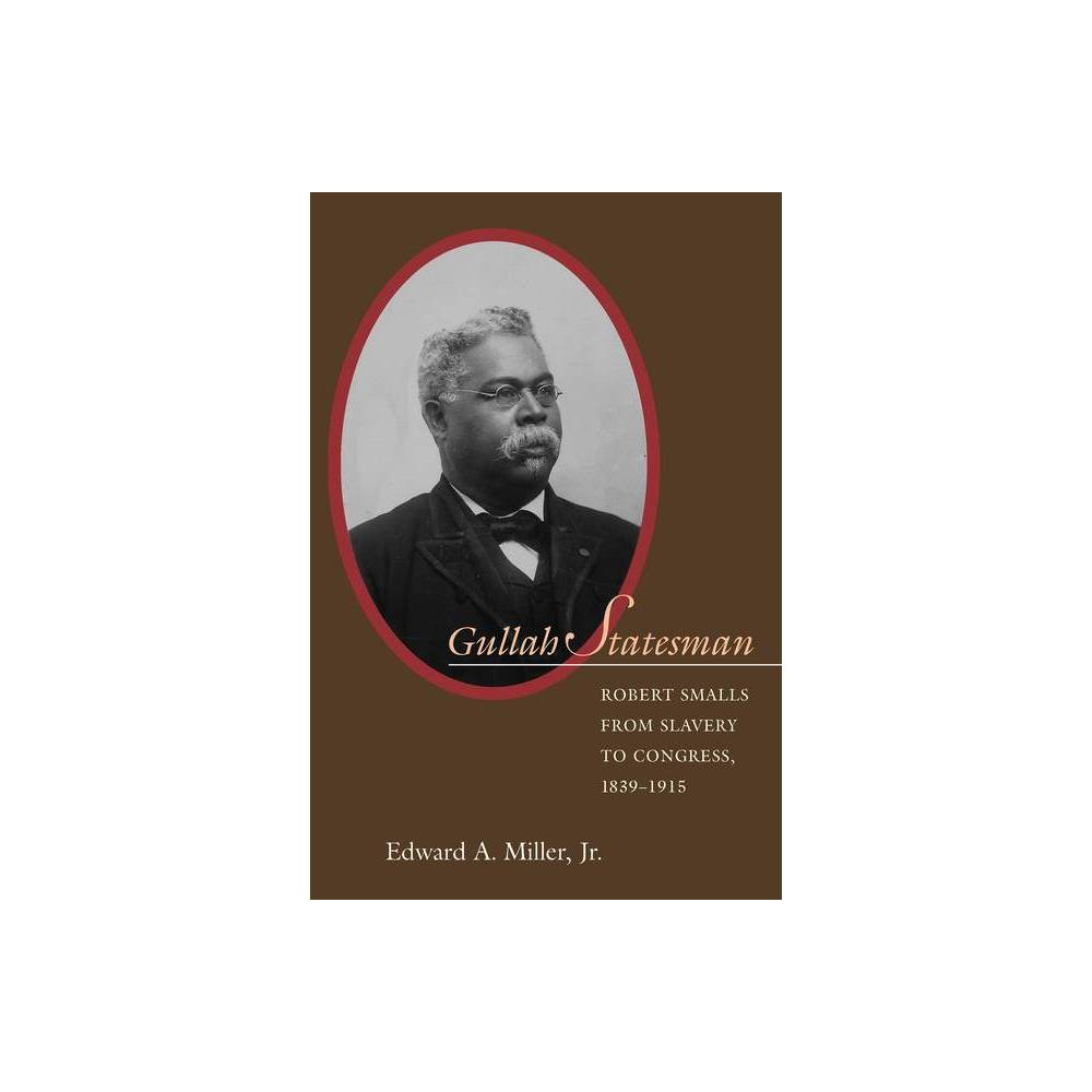 Gullah Statesman By Edward A Miller Paperback