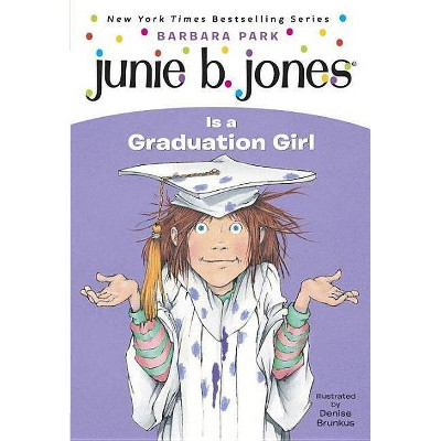 Junie B. Jones Is a Graduation Girl ( Junie B. Jones) (Reissue) - by Barbara Park (Paperback)