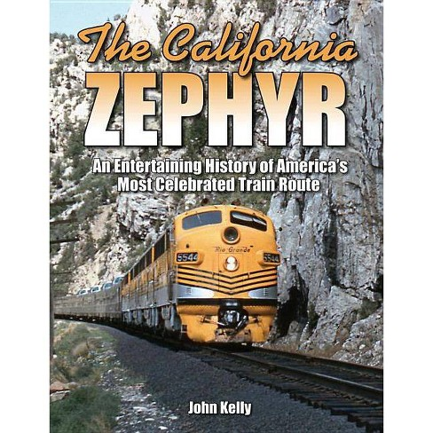 The California Zephyr - by  John Kelly (Paperback) - image 1 of 1