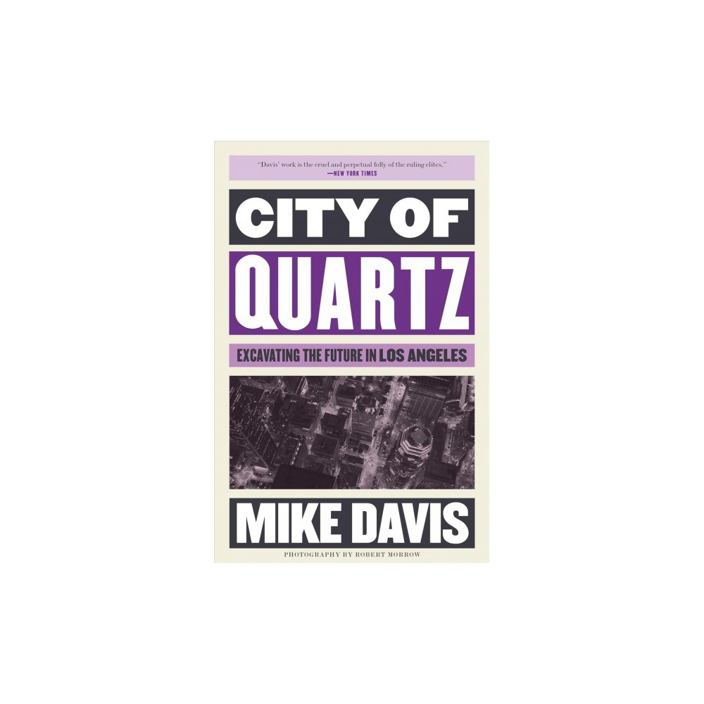 City of Quartz : Excavating the Future in Los Angeles - Reprint by Mike Davis (Paperback)