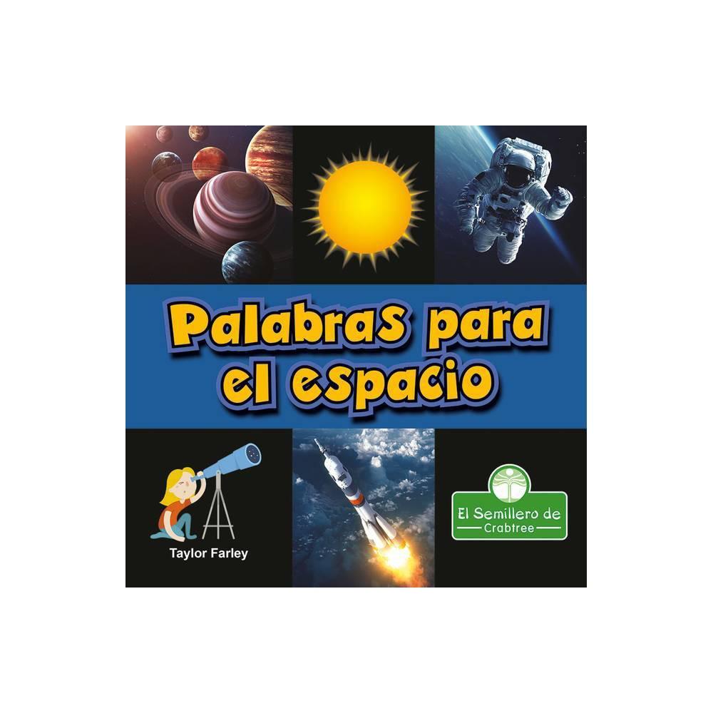 Palabras Para El Espacio Mis Primeras Palabras Cient Ficas By Taylor Farley Paperback