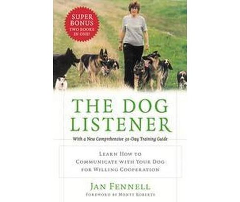 Dog Listener : Learn How to Communicate With Your Dog for Willing Cooperation (Reprint) (Paperback) (Jan - image 1 of 1