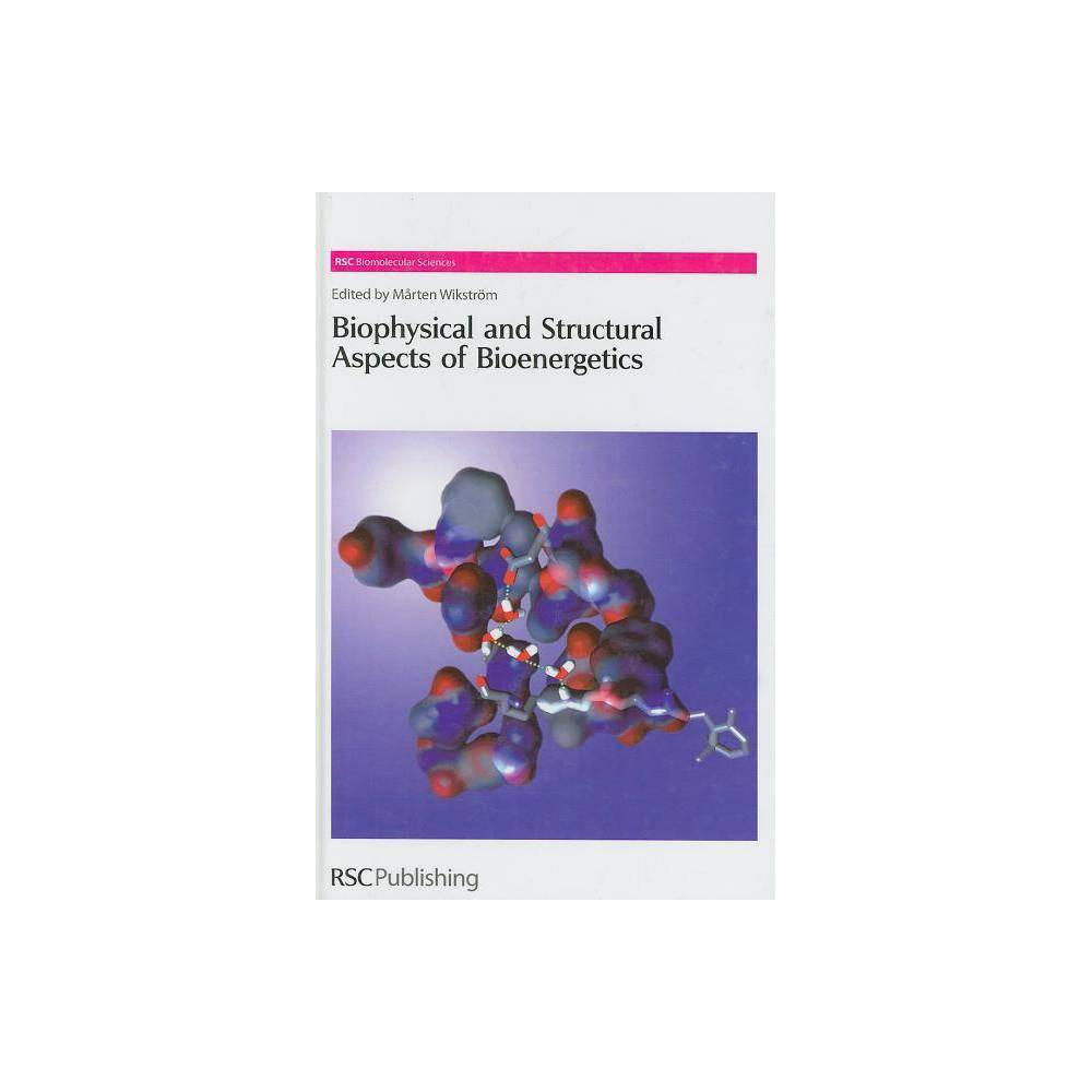 Biophysical and Structural Aspects of Bioenergetics - (Rsc Biomolecular Sciences (unnumbered))