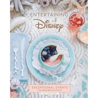 Entertaining with Disney - by  Amy Croushorn (Hardcover)