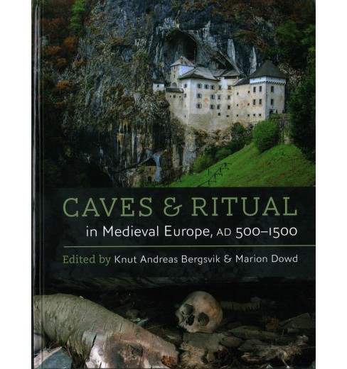Caves and Ritual in Medieval Europe, AD 500-1500 -  (Hardcover) - image 1 of 1
