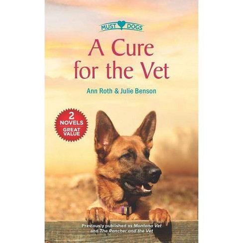 A Cure for the Vet - by  Ann Roth & Julie Benson (Paperback) - image 1 of 1
