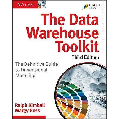 The Data Warehouse Toolkit - 3rd Edition by  Margy Ross & Ralph Kimball (Paperback)