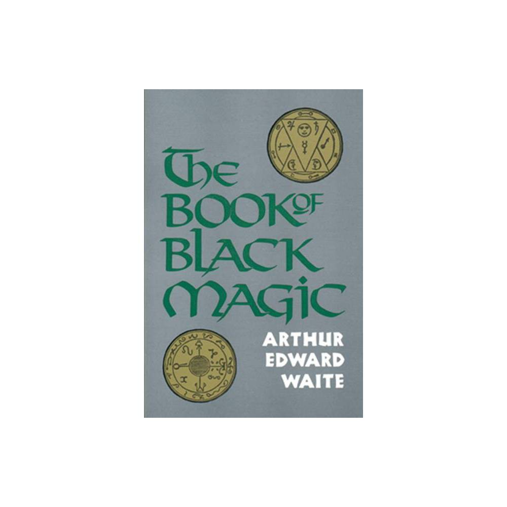 The Book Of Black Magic By A E Waite Paperback