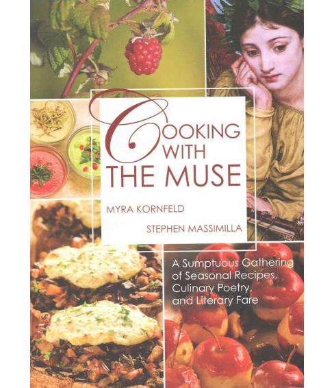 Cooking With the Muse (Hardcover) (Myra Kornfeld & Stephen Massimilla) - image 1 of 1