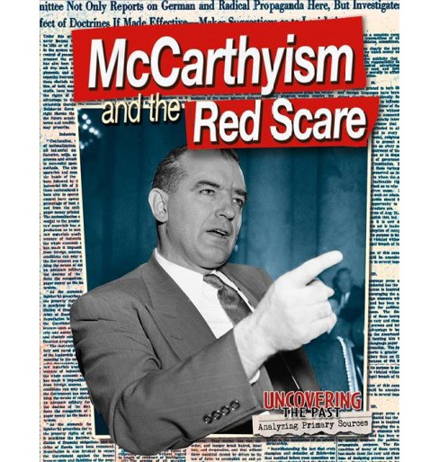 McCarthyism and the Red Scare (Paperback) (Heather C. Hudak) - image 1 of 1