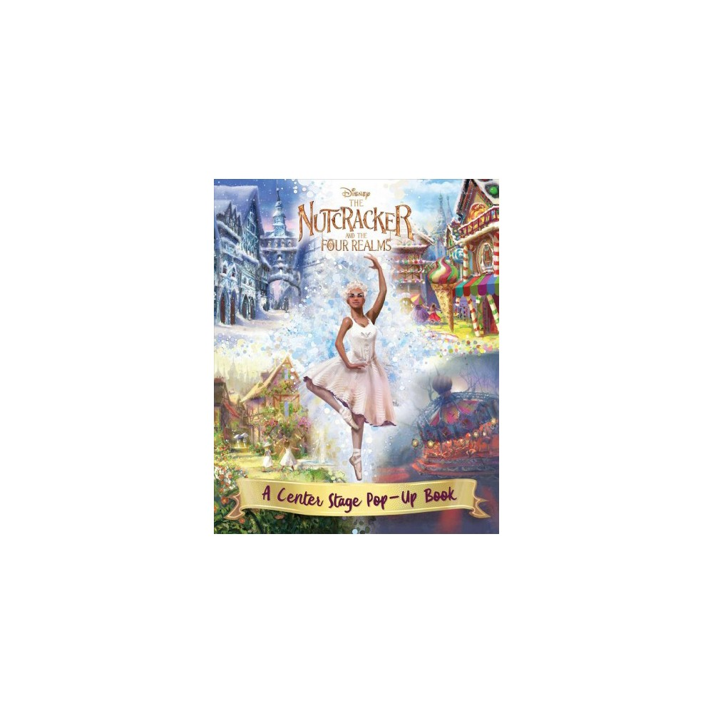 Nutcracker and the Four Realms : A Center Stage Pop-Up Book - (Hardcover)