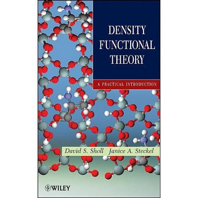 Density Functional Theory - by  David Sholl & Janice A Steckel (Hardcover)