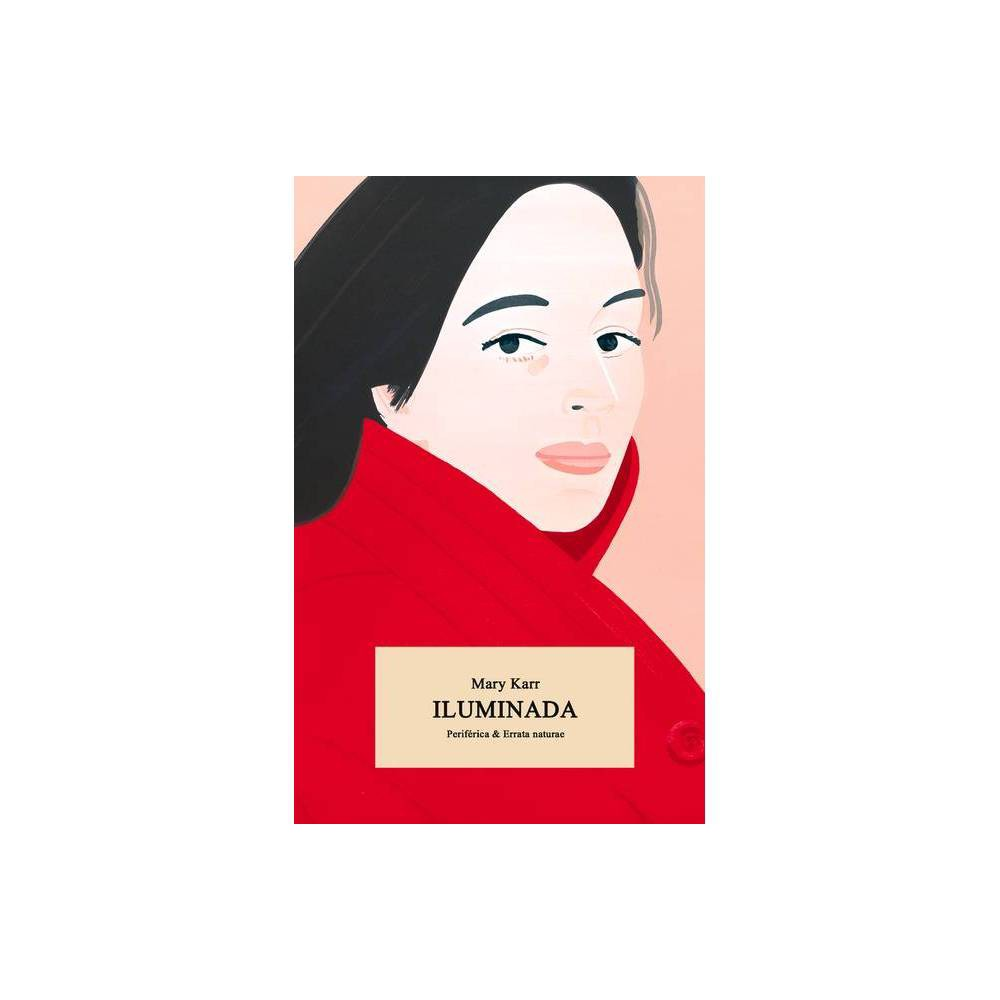 Iluminada By Mary Karr Paperback