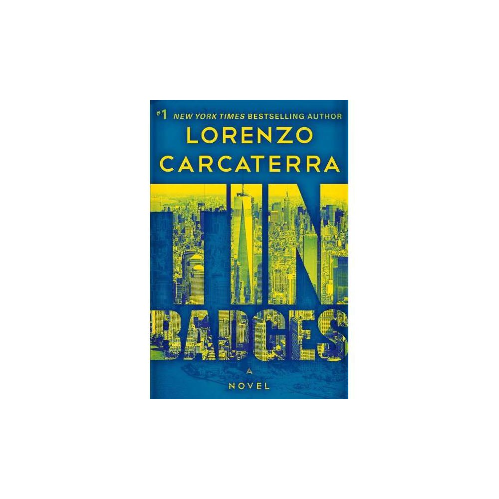 Tin Badges - by Lorenzo Carcaterra (Hardcover)