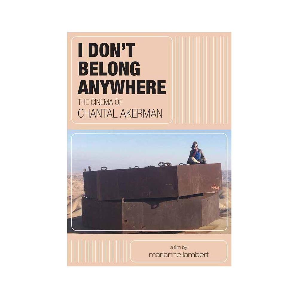 I Don T Belong Anywhere The Cinema Of Chantal Akerman Dvd