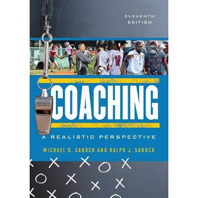 Coaching - 11th Edition by  Michael D Sabock & Ralph J Sabock (Paperback)