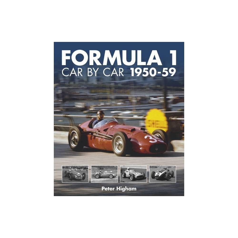 Formula 1 Car By Car 1950 59 Formula 1 Cbc By Peter Higham Hardcover