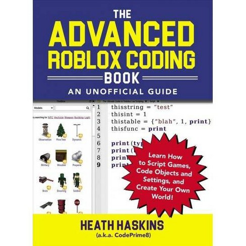 Advanced Roblox Coding Book An Unofficial Guide Learn How To