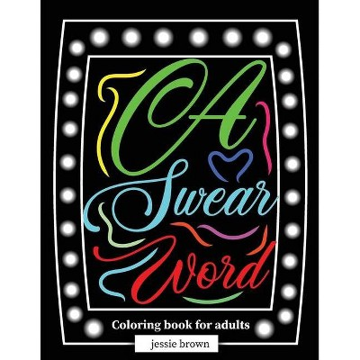 A Swear Word Coloring Book For Adults - (paperback) : Target