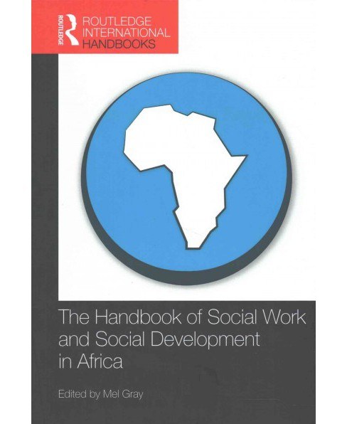 Handbook of Social Work and Social Development in Africa (Hardcover) (Mel Gray) - image 1 of 1