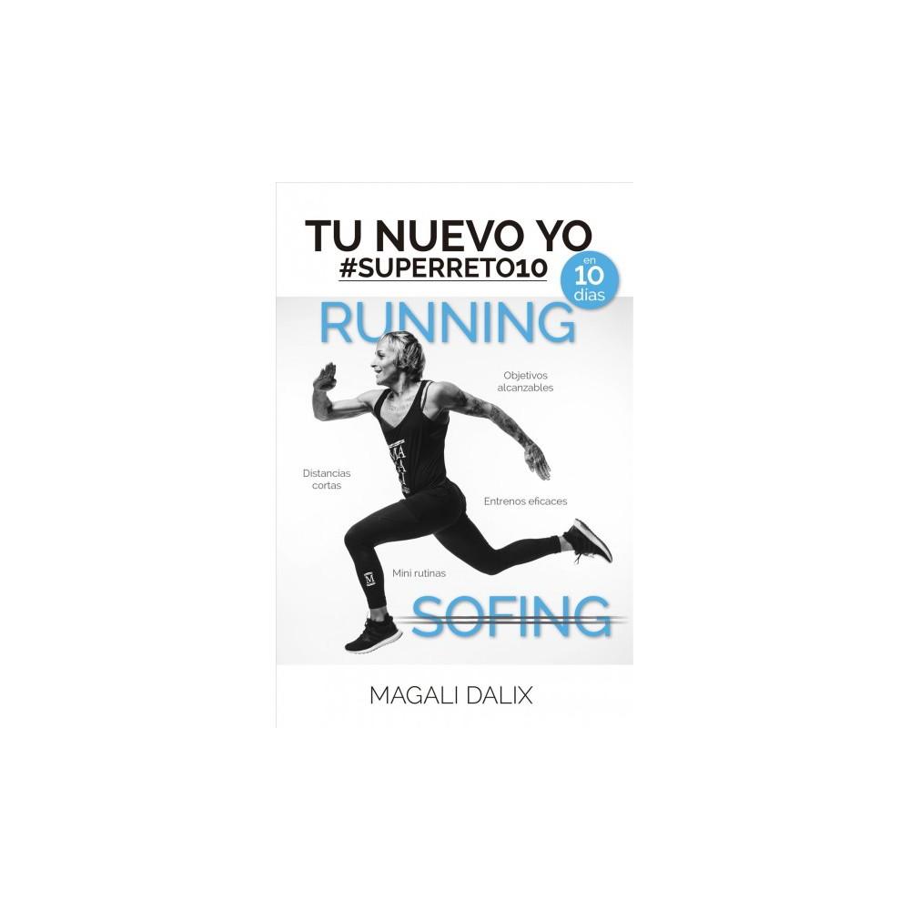 Tu nuevo yo #superreto10 en 10 días / Your New I in 10 days - by Magali Dalix (Paperback)
