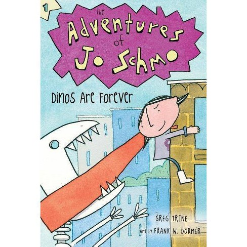 Dinos Are Forever - (Adventures of Jo Schmo) by  Greg Trine (Paperback) - image 1 of 1