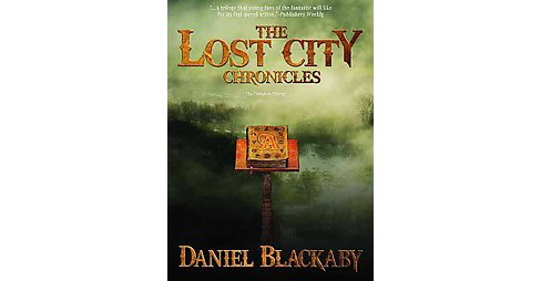 Lost City Chronicles : The Complete Trilogy (Paperback) (Daniel Blackaby) - image 1 of 1