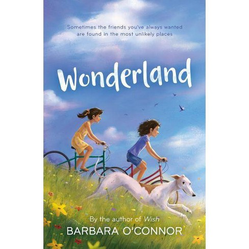 Wonderland - by  Barbara O'Connor (Paperback) - image 1 of 1