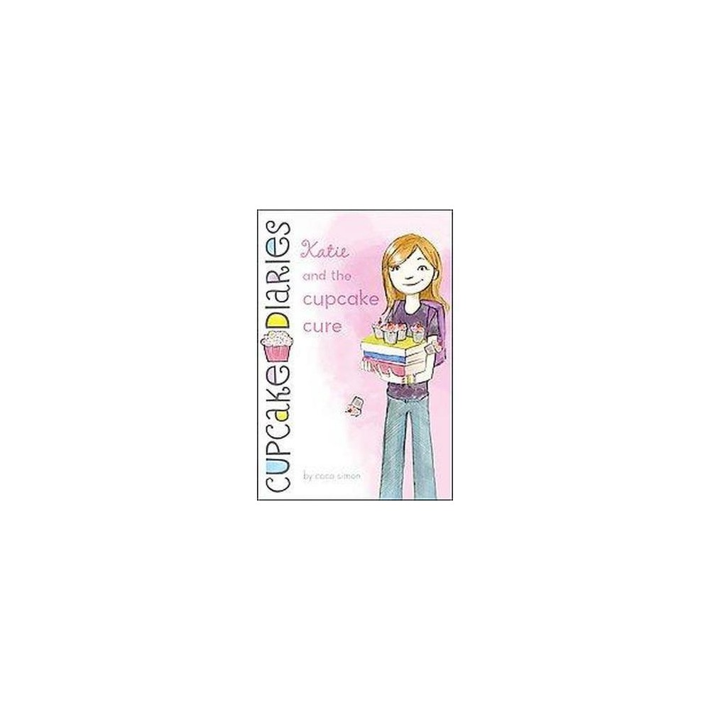 Katie and the Cupcake Cure (Paperback) (Coco Simon)